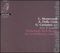 Love & Lament - Netherlands Bach Society; Soloist Ensemble Cappella Figuralis (choir, chorus); Jos Van Veldhoven (conductor)