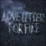 Love Letter for Fire [LP]