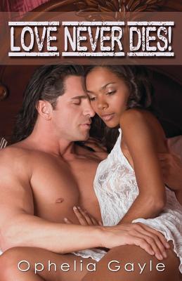 Love Never Dies! - Gayle, Ophelia