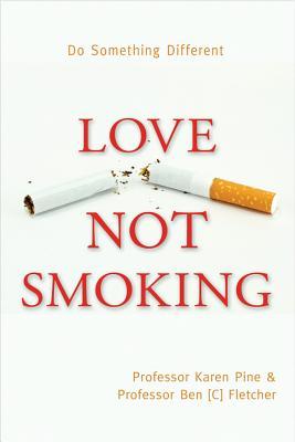 Love Not Smoking - Pine, Karen, and Fletcher, Ben