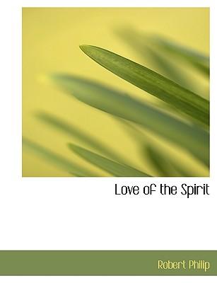 Love of the Spirit - Philip, Robert