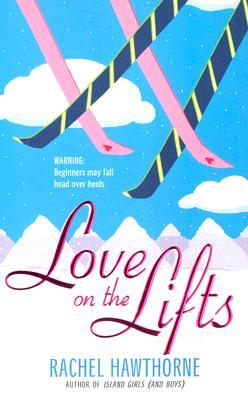 Love on the Lifts - Hawthorne, Rachel