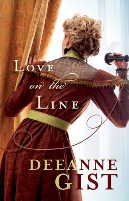 Love on the Line - Gist, Deeanne