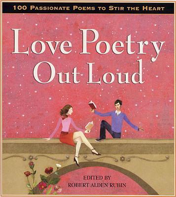 Love Poetry Out Loud - Rubin, Robert Alden