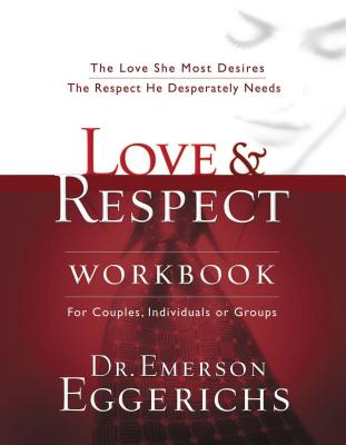 Love & Respect Workbook - Eggerichs, Emerson, Dr.
