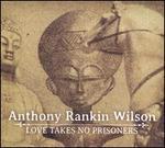 Love Takes No Prisoners
