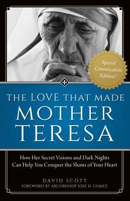 Love That Made Mother Teresa - Scott, David, Dr.