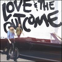 Love & the Outcome - Love & the Outcome