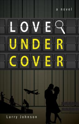 Love Undercover - Johnson, Larry