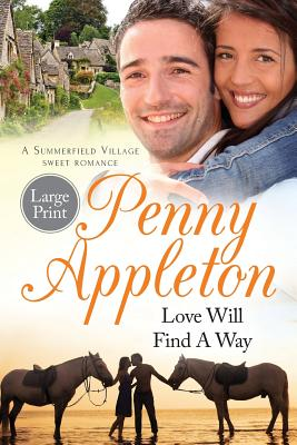 Love Will Find a Way: Large Print Edition - Appleton, Penny