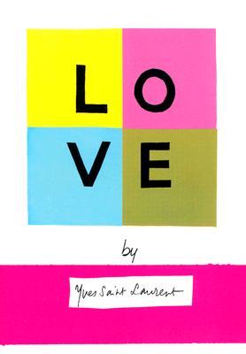 Love - Pelle, Marie-Paule, and Laurent, Yves Saint, and Saint Laurent, Yves