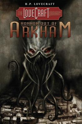 Lovecraft Library Volume 1: Horror Out of Arkham - Lovecraft, H P