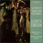 Love's Dream-The London Salon Ensemble