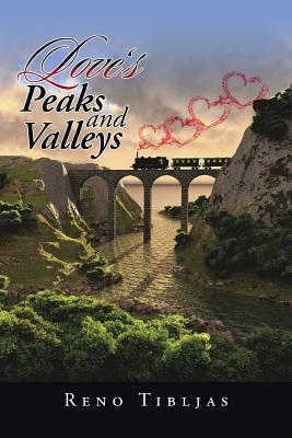 Love's Peaks and Valleys - Tibljas, Reno