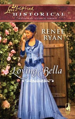 Loving Bella - Ryan, Renee