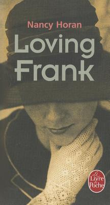 Loving Frank - Horan, Nancy, and Buhl, Virginie (Translated by)