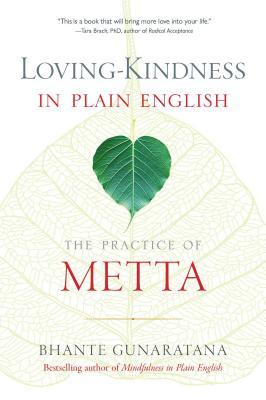 Loving-Kindness in Plain English: The Practice of Metta - Gunaratana, Henepola