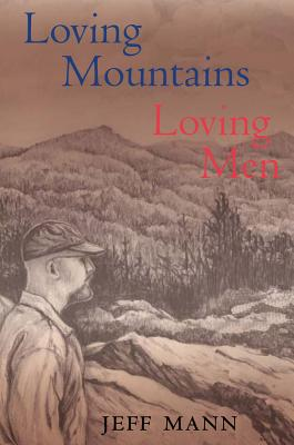 Loving Mountains, Loving Men - Mann, Jeff