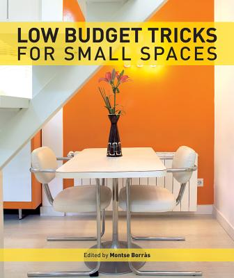 Low Budget Tricks for Small Spaces - Borras, Montse