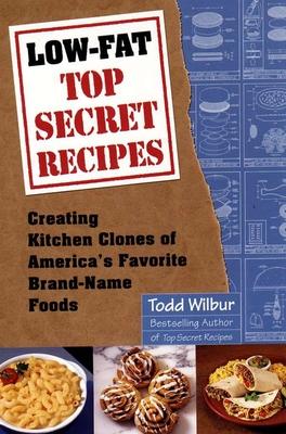 Low-Fat Top Secret Recipes - Wilbur, Todd