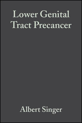 Lower Genital Tract Precancer: Colposcopy, Pathology and Treatment - Singer, Albert, and Monaghan, John M, and Quek, Swee Chong