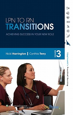 LPN to RN Transitions: Achieving Success in Your New Role - Harrington, Nicki, Edd, Msn, RN, and Terry, Cynthia Lee, RN, Msn, Ccrn