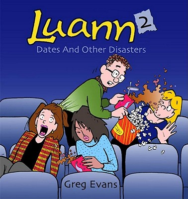 Luann 2: Dates and Other Disasters - Evans, Greg