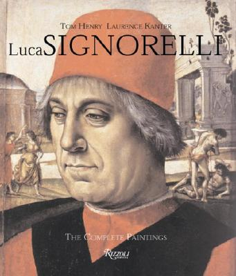Luca Signorelli: The Complete Paintings - Henry, Tom, and Kanter, Laurence
