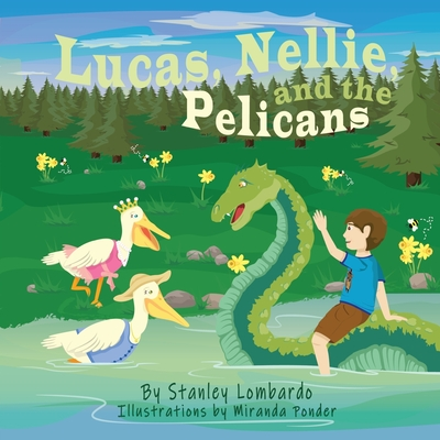 Lucas, Nellie, and the Pelicans - Lombardo, Stanley