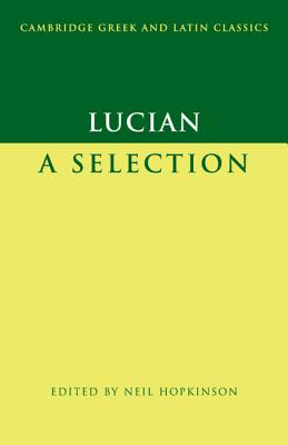 Lucian: A Selection - Lucian, and Hopkinson, Neil (Editor)
