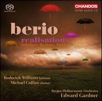 Luciano Berio: Realisations - Michael Collins (clarinet); Roderick Williams (baritone); Bergen Philharmonic Orchestra; Edward Gardner (conductor)
