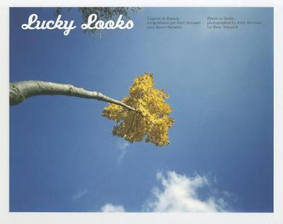 Lucky Looks: Lugares de Espana/Places in Spain - Bernado, Jordi (Photographer)