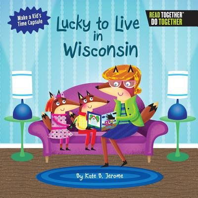 Lucky to Live in Wisconsin - Jerome, Kate B