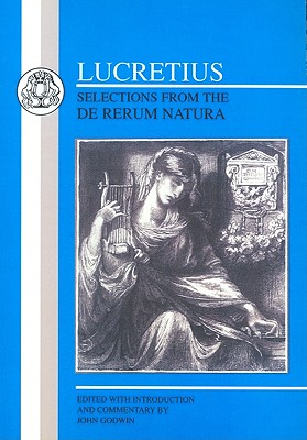Lucretius: Selections from the de Rerum Natura - Lucretius Carus, Titus, and Godwin, J