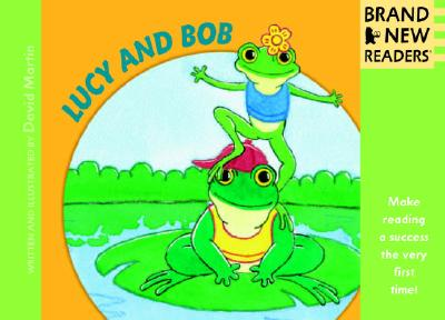 Lucy and Bob: Brand New Readers -