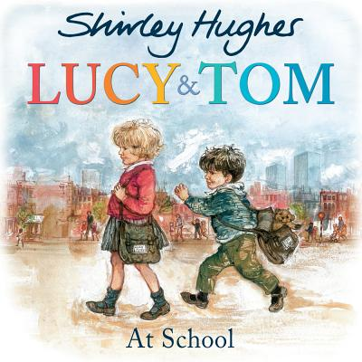 Lucy and Tom at School - Hughes, Shirley