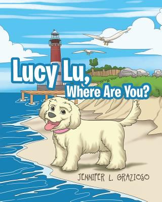 Lucy Lu, Where Are You? - Grazioso, Jennifer L