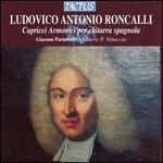 Ludovico Antonio Roncalli: Capricci Armonici per chitarra spagnola