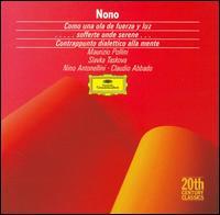 Luigi Nono: Como una ola de fuerza y luz; Sofferte onde serene; Contrappunto dialettico alla mente - Cadigia Bove (vocals); Elena Vicini (vocals); Liliana Poli (soprano); Marisa Mazzoni (vocals); Maurizio Pollini (piano);...