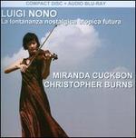 Luigi Nono: La lontananza nostalgica utopica futura [Includes Blu-Ray Audio]
