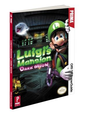 Luigi's Mansion: Dark Moon: Prima's Official Game Guide - von Esmarch, Nick