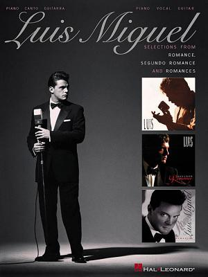 Luis Miguel - Selections from Romance, Segundo Romance, and Romances - Miguel, Luis