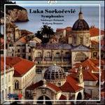 Luka Sorkocevic: Symphonies