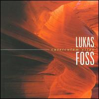 Lukas Foss: Curriculum Vitae - Columbia String Quartet; Guy Klucevsek (accordion); Jan Williams (percussion); Robert Dick (flute);...