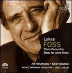 Lukas Foss: Piano Concertos; Elegy for Anne Frank