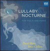 Lullaby & Nocturne - David Hays (violin); Peter Collins (piano)