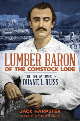 Lumber Baron of the Comstock Lode - Harpster, Jack, Mr.