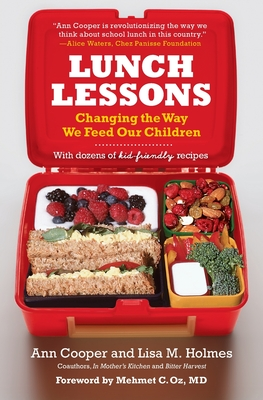 Lunch Lessons: Changing the Way We Feed Our Children - Cooper, Ann, and Holmes, Lisa M, and Oz, Mehmet C, M.D. (Foreword by)