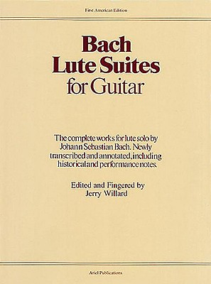 Lute Suites for Guitar - Bach, Johann Sebastian (Composer), and Willard, Jerry