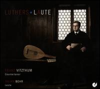 Luther's Laute - Franz Vitzthum (counter tenor); Julian Behr (lute)
